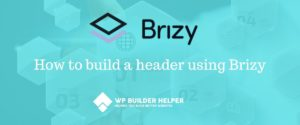 How to build a header using Brizy