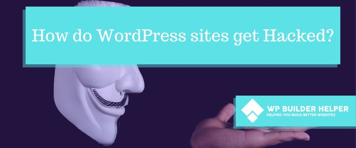 how do wordpress sites get hacked