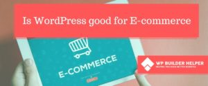 Is WordPress good for ecommerce