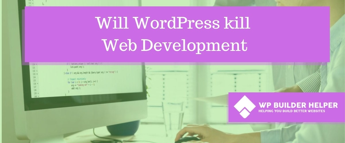 will wordpress kill web development
