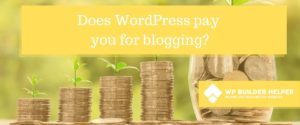 does WordPress pay you for blogging