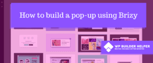 how to build a pop-up using Brizy
